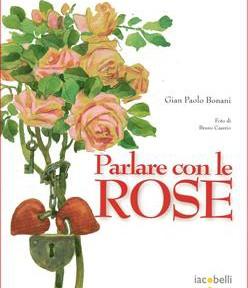 Parlare-con-le-rose-di-Gian-Paolo-Bonani.-La-divina-bellezza-del-transeunte.jpg